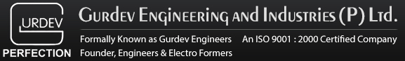 Gurdev Engineers, An ISO 9001 : 2000 Certified Company, Excellence Since 1969 - Founder, Engineers & Electro Formers